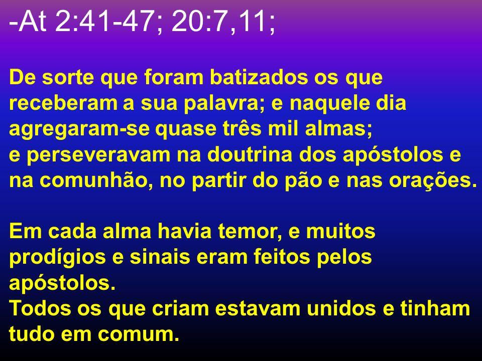 At 2:41-47; 20:7,11;