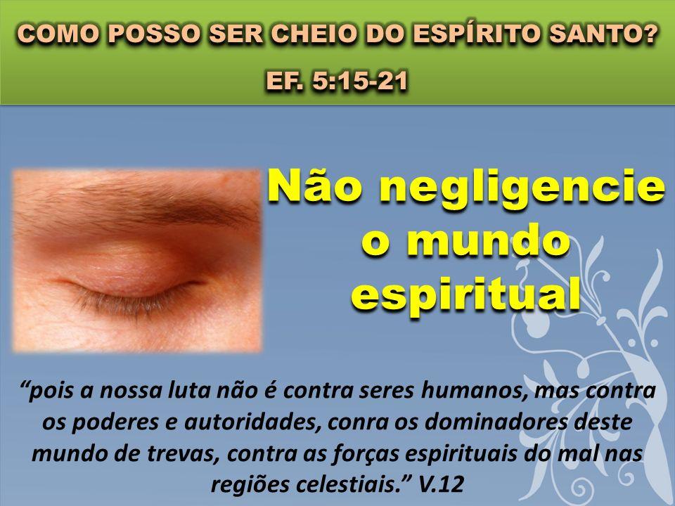 Não negligencie o mundo espiritual