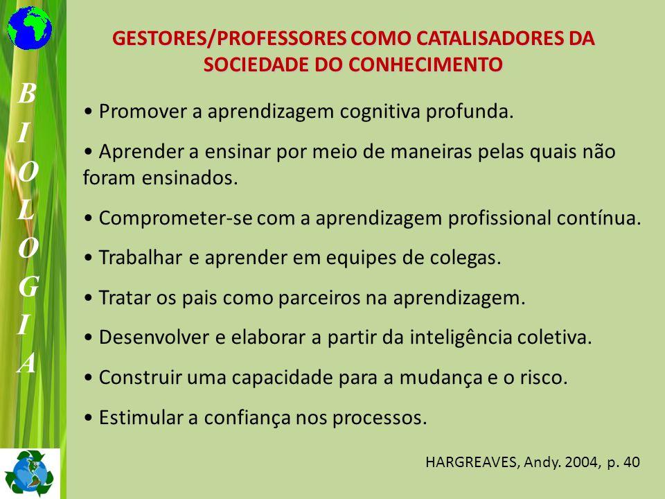 GESTORES/PROFESSORES COMO CATALISADORES DA SOCIEDADE DO CONHECIMENTO