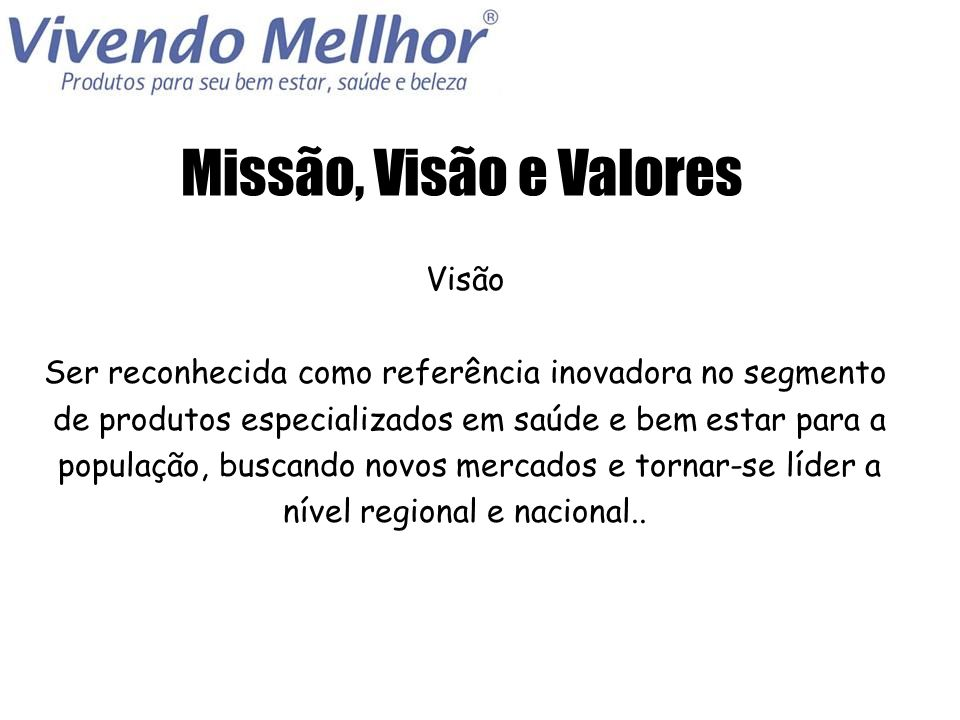 Missão, Visão e Valores Visão