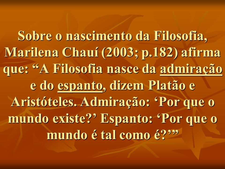 Sobre o nascimento da Filosofia, Marilena Chauí (2003; p