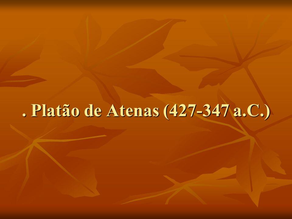 . Platão de Atenas (427-347 a.C.)