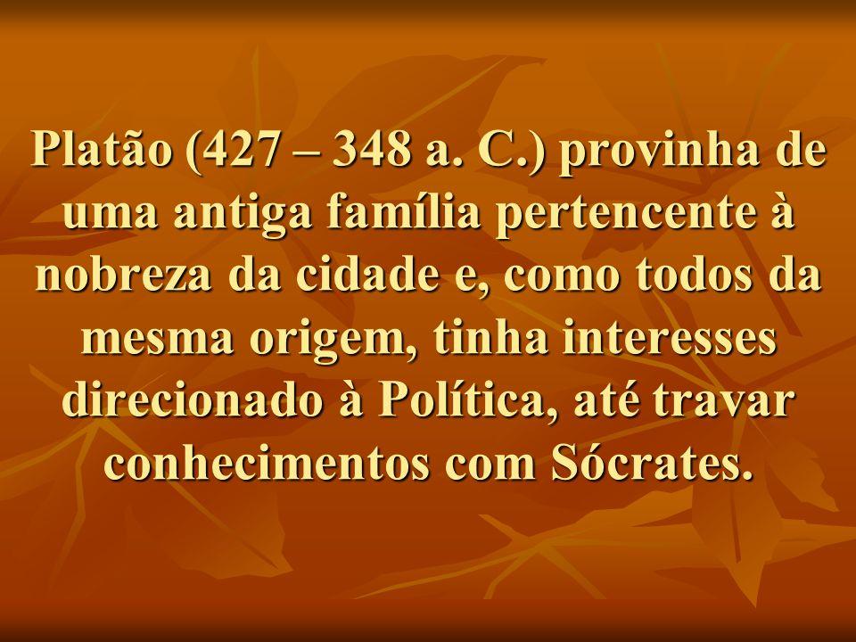 Platão (427 – 348 a.