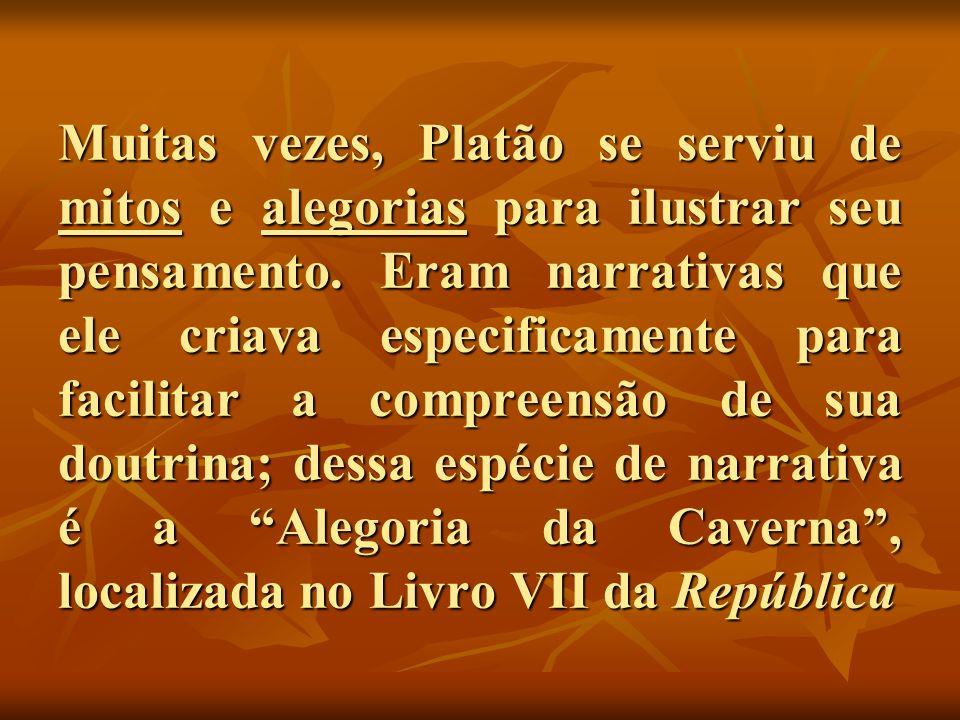 Muitas vezes, Platão se serviu de mitos e alegorias para ilustrar seu pensamento.