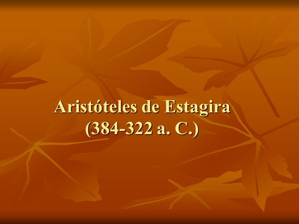 Aristóteles de Estagira (384-322 a. C.)
