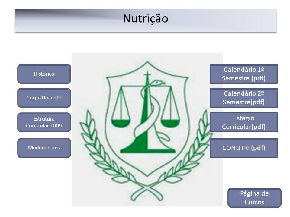 Nutrição Calendário 1º Semestre (pdf) Calendário 2º Semestre(pdf)