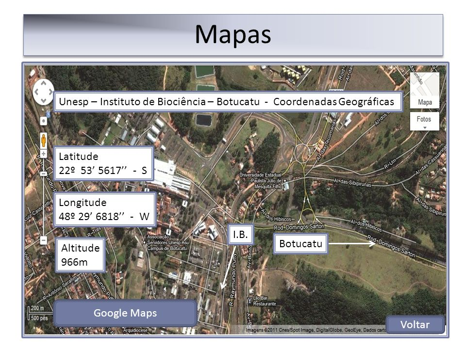 Mapas Unesp – Instituto de Biociência – Botucatu - Coordenadas Geográficas. Latitude. 22º 53' 5617'' - S.