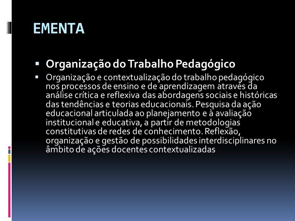 EMENTA Organização do Trabalho Pedagógico