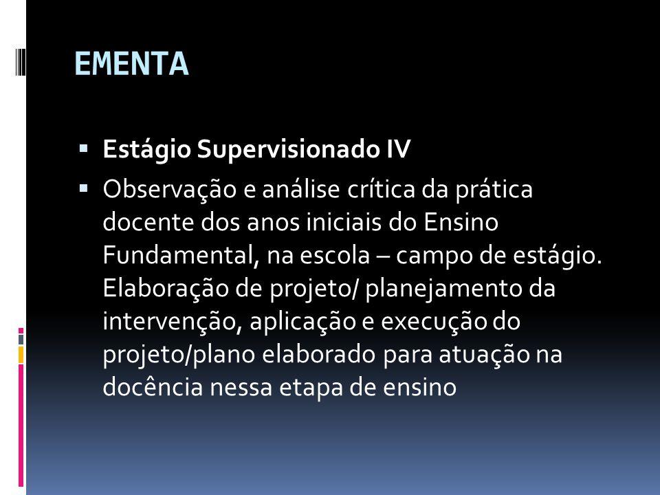 EMENTA Estágio Supervisionado IV
