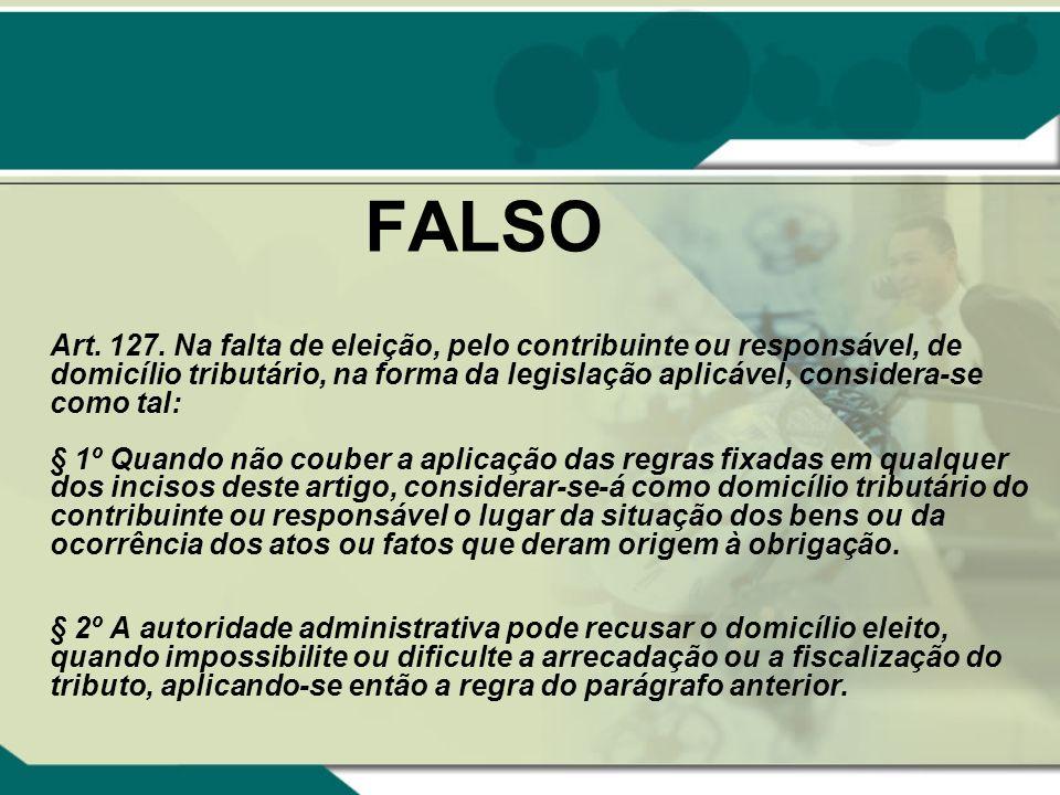 FALSO Art. 127.