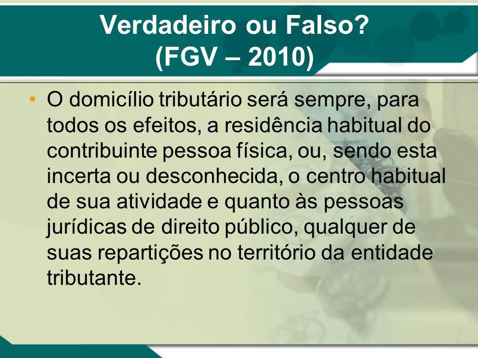 Verdadeiro ou Falso (FGV – 2010)