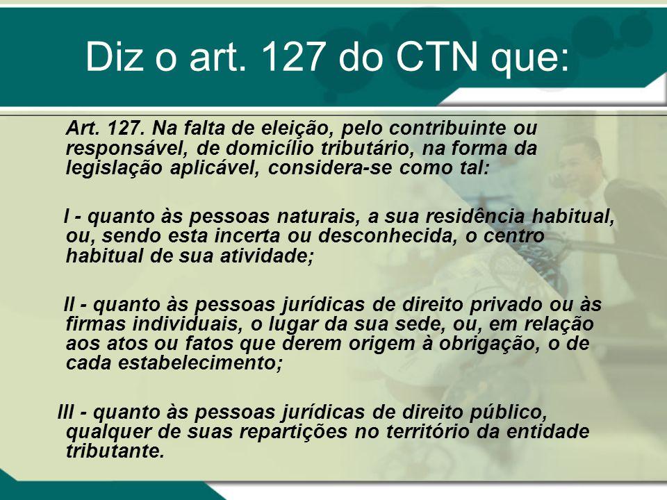 Diz o art. 127 do CTN que: