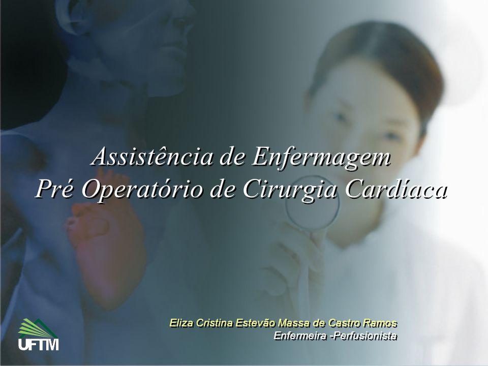 Assistência de Enfermagem Pré Operatório de Cirurgia Cardíaca