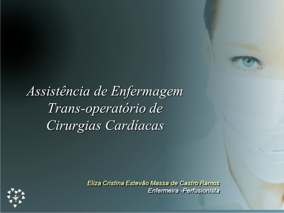 Assistência de Enfermagem Trans-operatório de Cirurgias Cardíacas