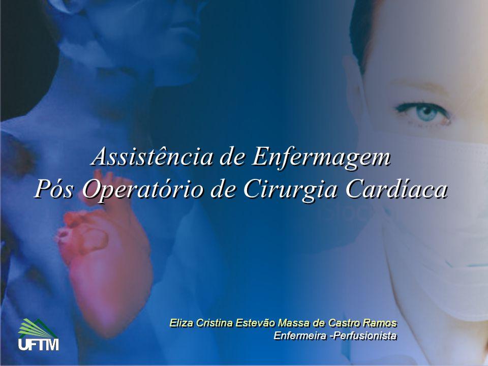 Assistência de Enfermagem Pós Operatório de Cirurgia Cardíaca