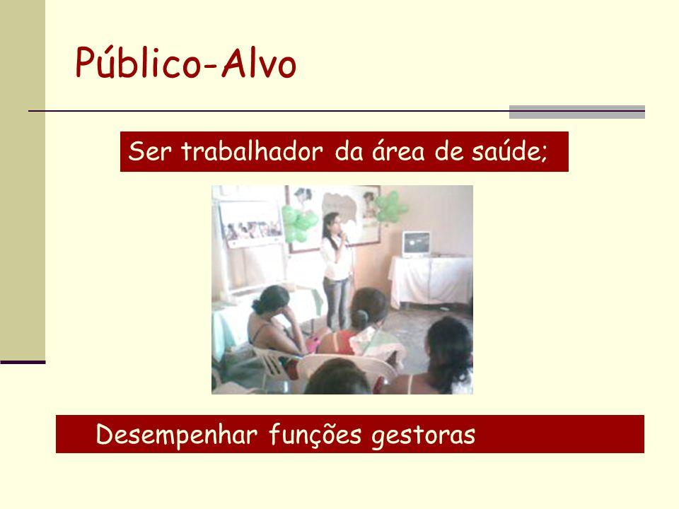 Público-Alvo Ser trabalhador da área de saúde;