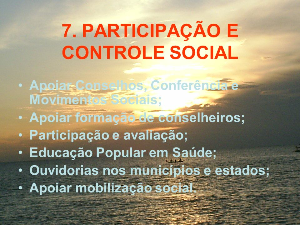 7. PARTICIPAÇÃO E CONTROLE SOCIAL