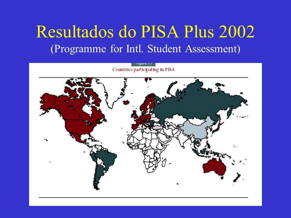 Resultados do PISA Plus 2002 (Programme for Intl. Student Assessment)