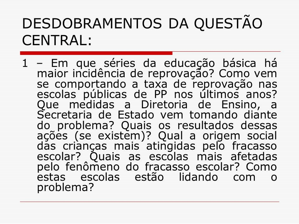 DESDOBRAMENTOS DA QUESTÃO CENTRAL: