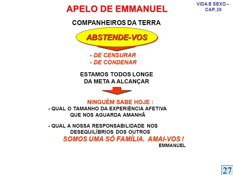 APELO DE EMMANUEL 27 ABSTENDE-VOS COMPANHEIROS DA TERRA - DE CENSURAR
