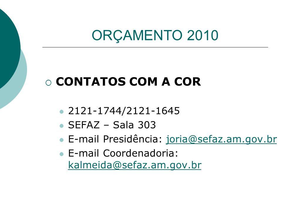 ORÇAMENTO 2010 CONTATOS COM A COR 2121-1744/2121-1645 SEFAZ – Sala 303