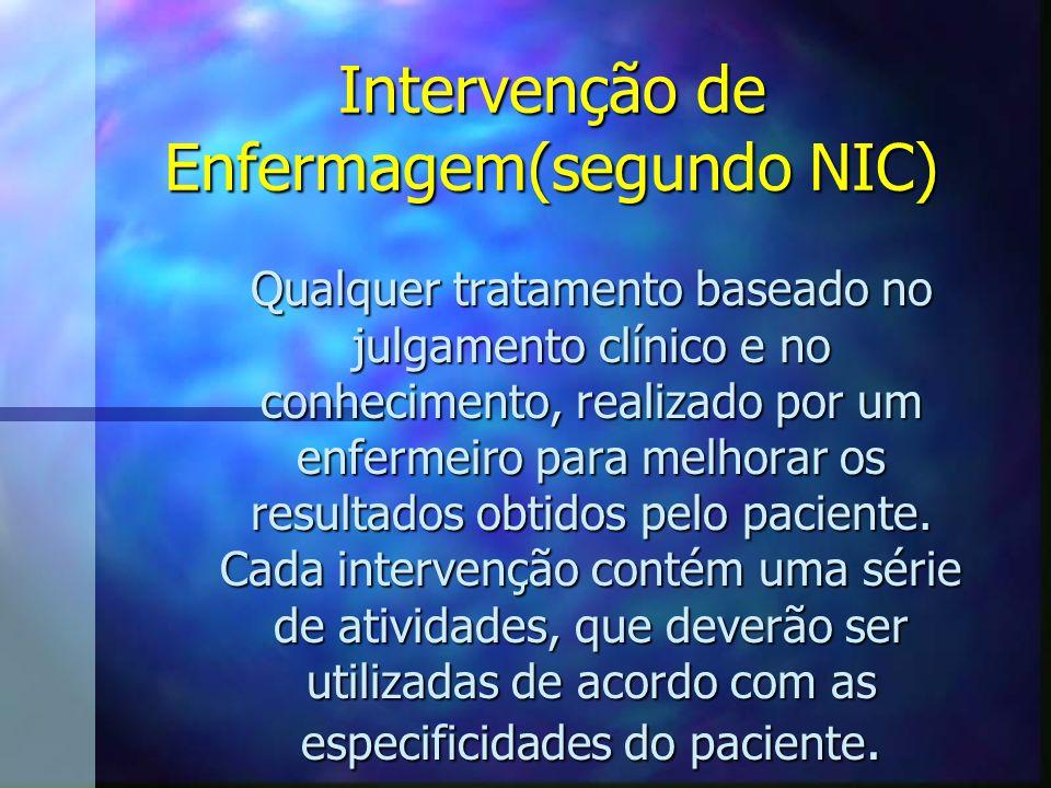 Intervenção de Enfermagem(segundo NIC)