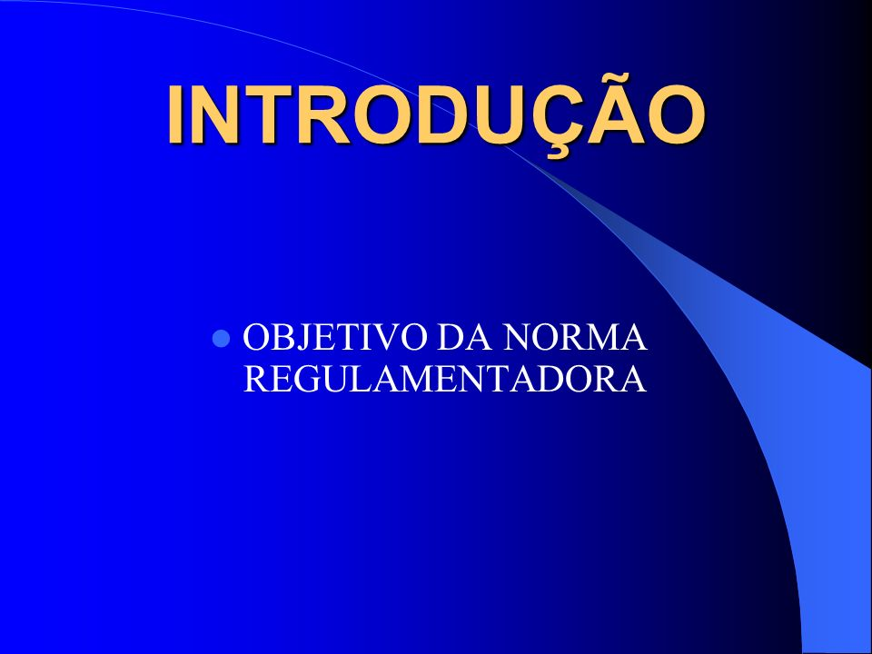 OBJETIVO DA NORMA REGULAMENTADORA