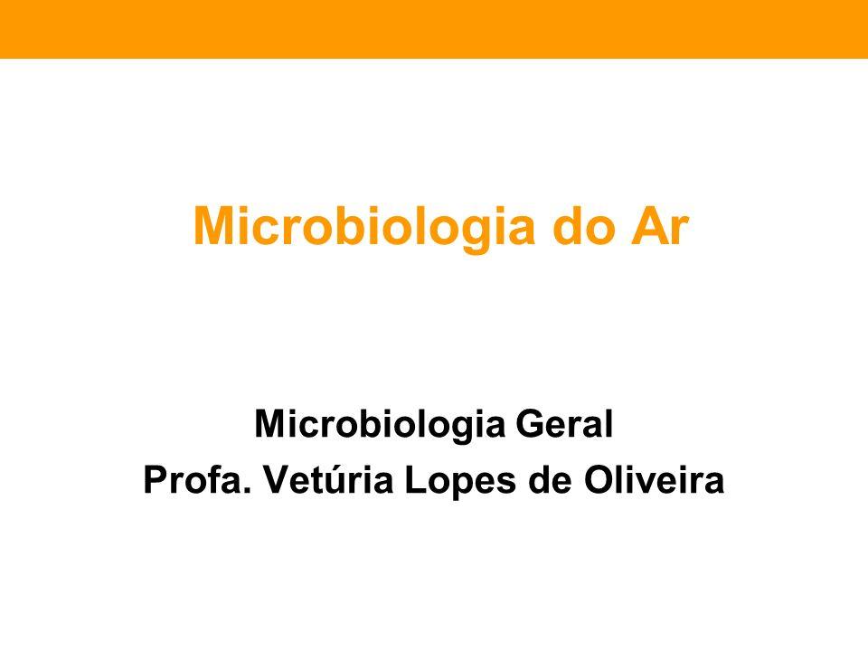 Microbiologia Geral Profa. Vetúria Lopes de Oliveira
