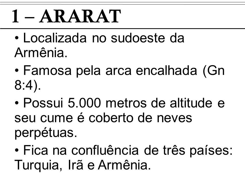 1 – ARARAT Localizada no sudoeste da Armênia.