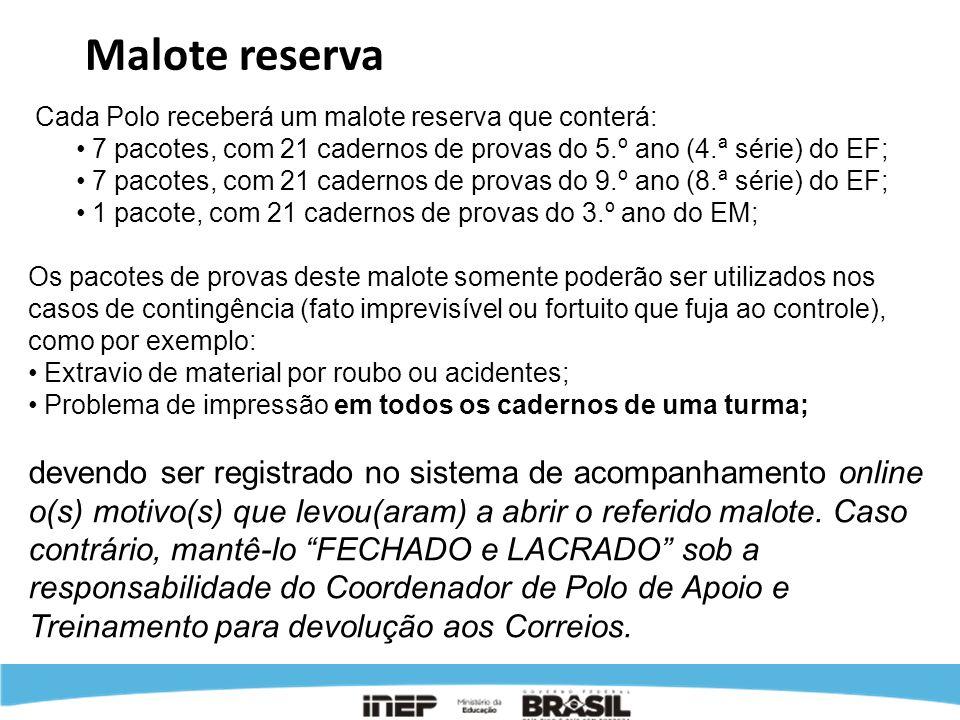 Malote reservaCada Polo receberá um malote reserva que conterá: 7 pacotes, com 21 cadernos de provas do 5.º ano (4.ª série) do EF;