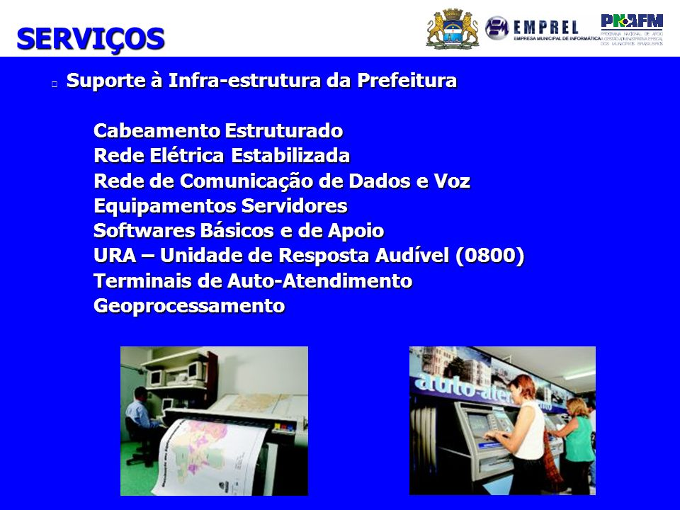 SERVIÇOS Suporte à Infra-estrutura da Prefeitura
