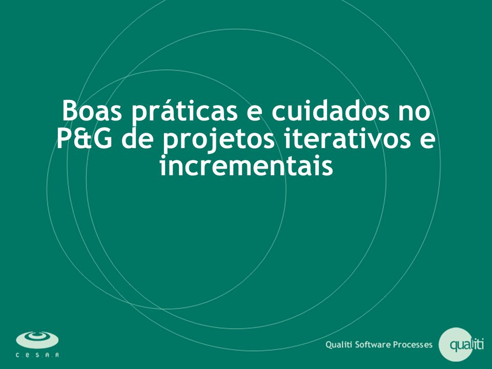 Boas práticas e cuidados no P&G de projetos iterativos e incrementais