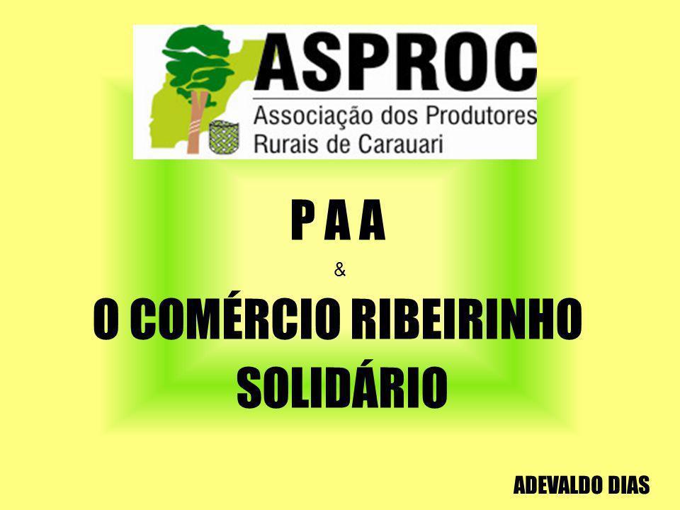 P A A & O COMÉRCIO RIBEIRINHO SOLIDÁRIO