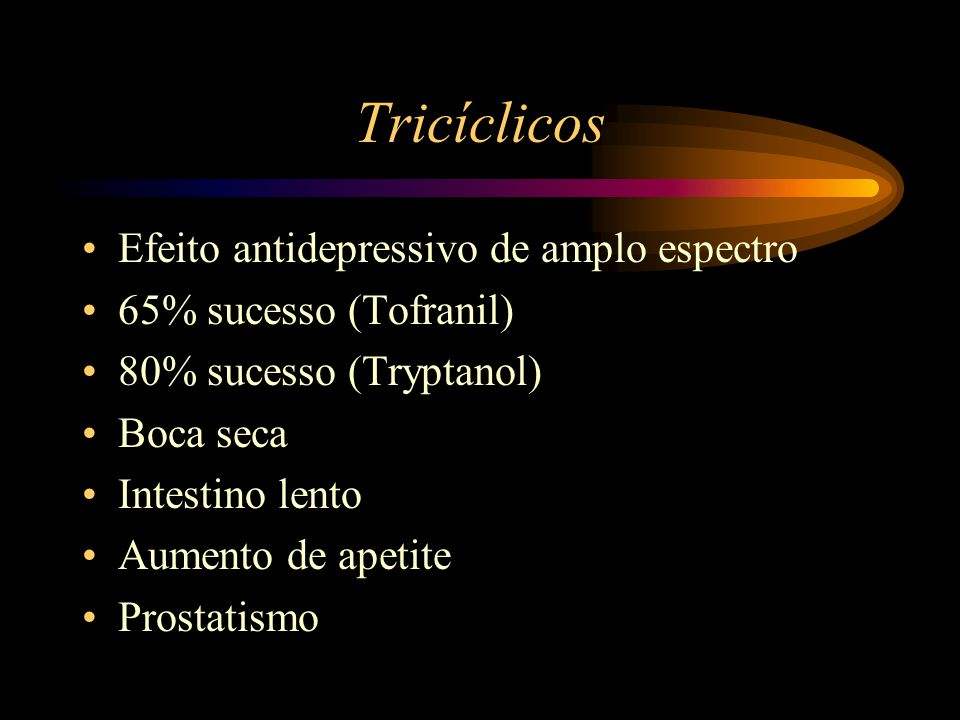 Tricíclicos Efeito antidepressivo de amplo espectro