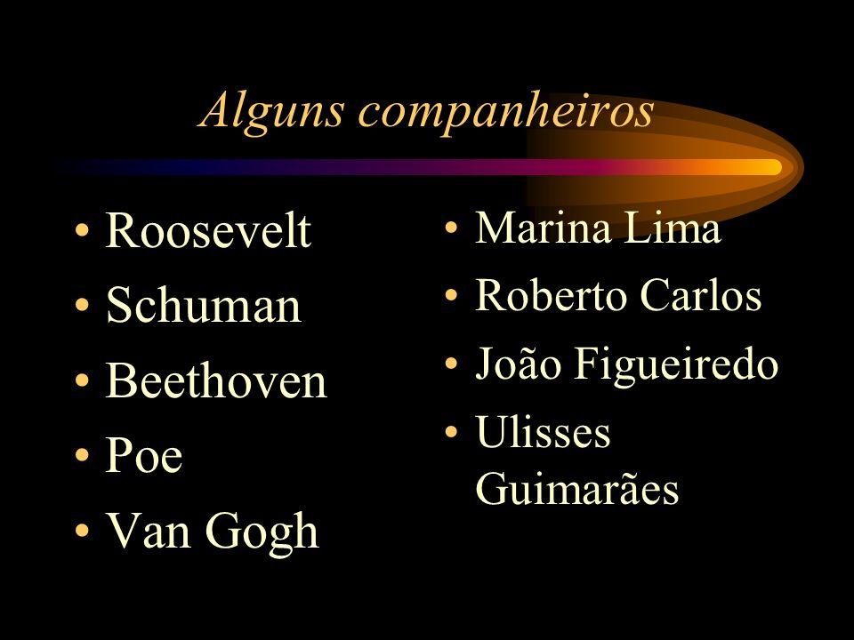 Alguns companheiros Roosevelt Schuman Beethoven Poe Van Gogh