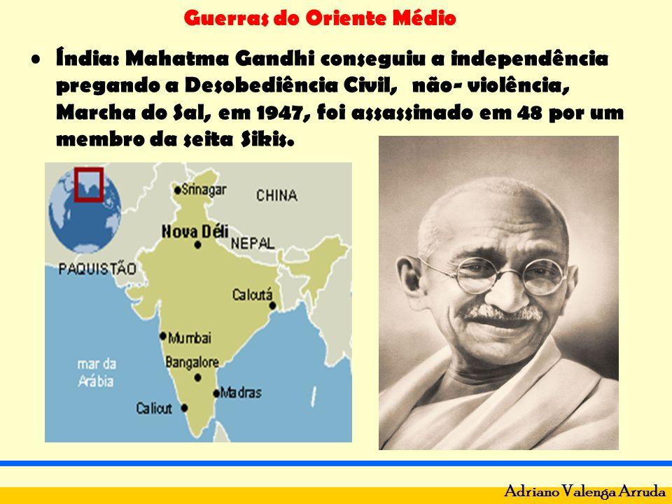 Índia: Mahatma Gandhi conseguiu a independência pregando a Desobediência Civil, não- violência, Marcha do Sal, em 1947, foi assassinado em 48 por um membro da seita Sikis.