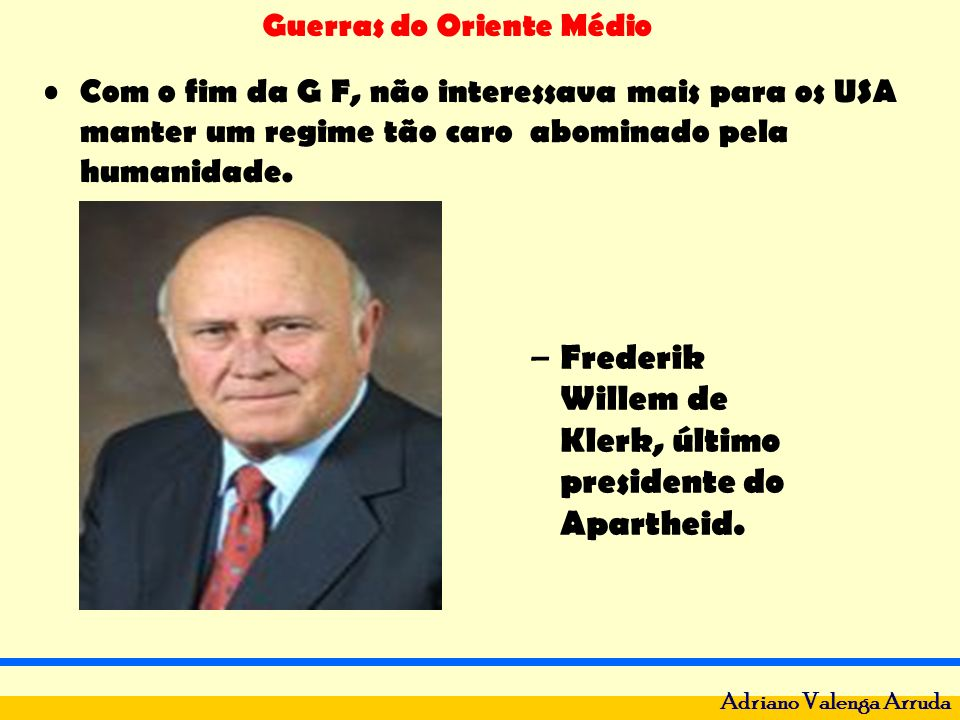 Frederik Willem de Klerk, último presidente do Apartheid.