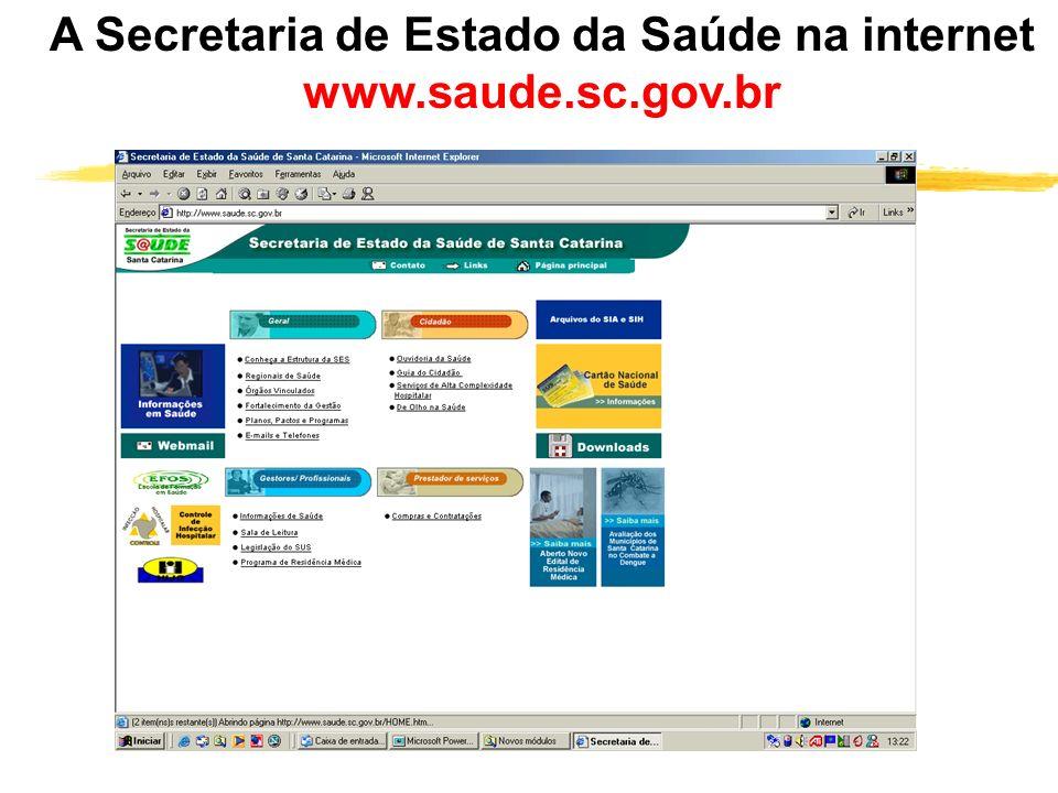 A Secretaria de Estado da Saúde na internet www.saude.sc.gov.br