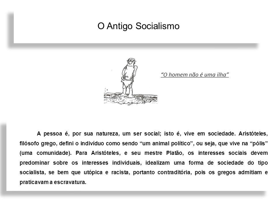 O Antigo Socialismo O homem não é uma ilha
