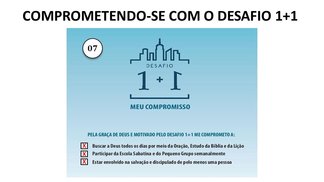 COMPROMETENDO-SE COM O DESAFIO 1+1