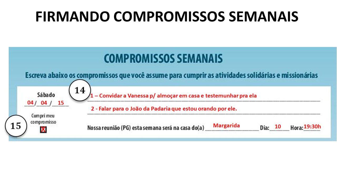 FIRMANDO COMPROMISSOS SEMANAIS