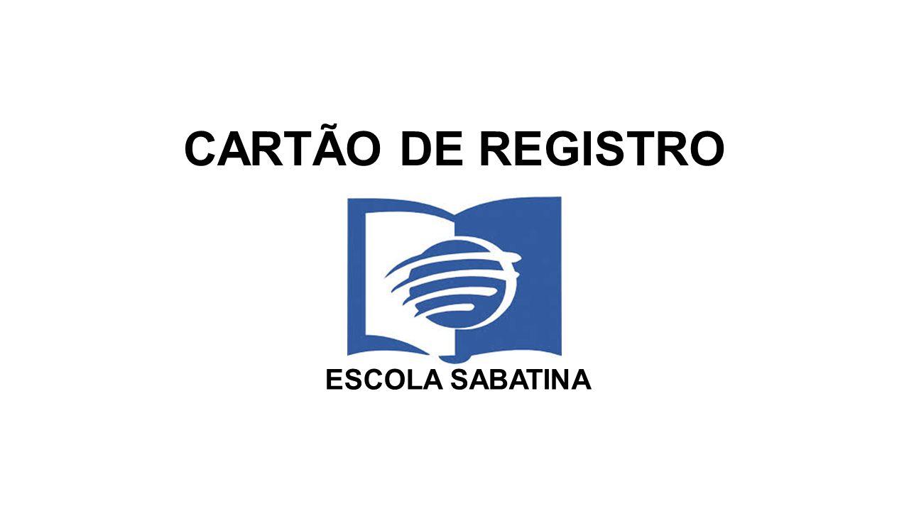 CARTÃO DE REGISTRO ESCOLA SABATINA