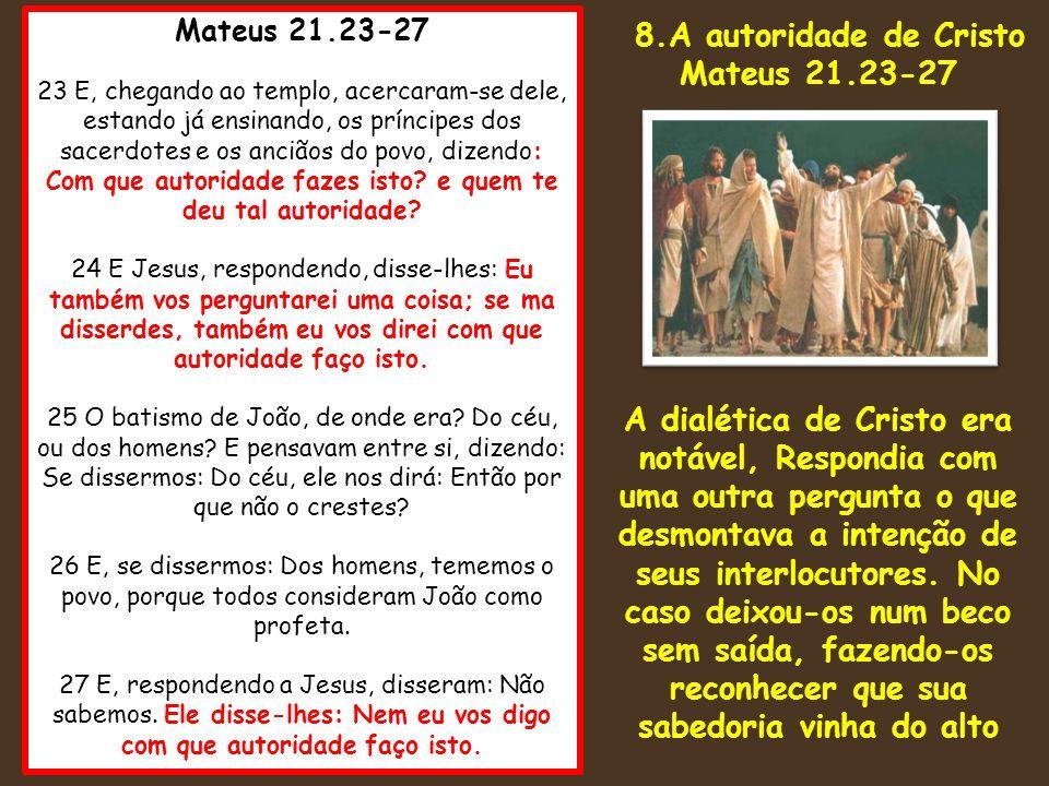 8.A autoridade de Cristo Mateus 21.23-27