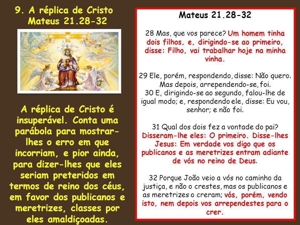 9. A réplica de Cristo Mateus 21.28-32