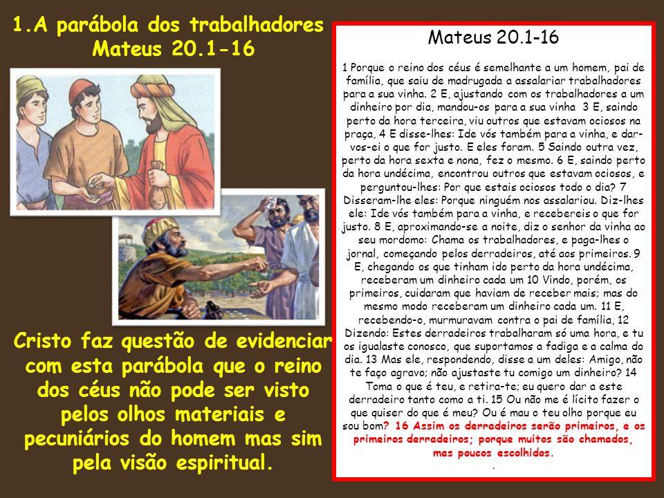 1.A parábola dos trabalhadores Mateus 20.1-16