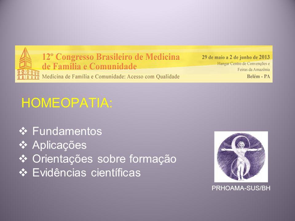 HOMEOPATIA:Fundamentos.Aplicações. Orientações sobre formação.
