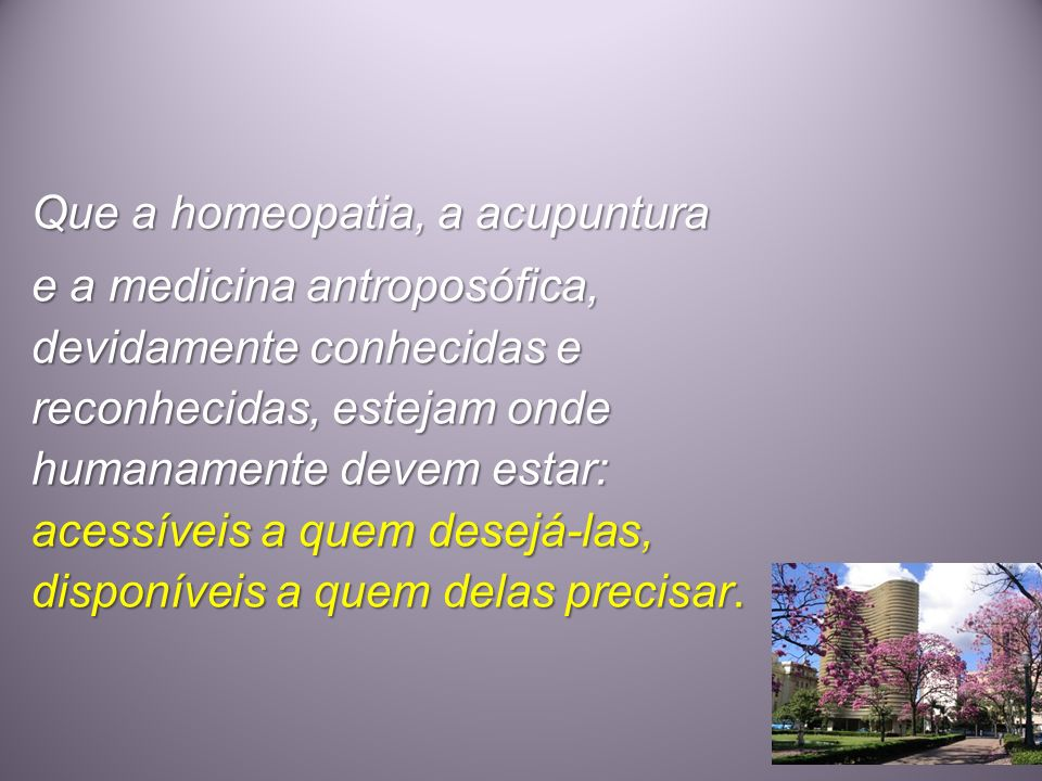 Que a homeopatia, a acupuntura