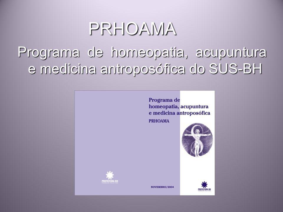 PRHOAMA Programa de homeopatia, acupuntura e medicina antroposófica do SUS-BH