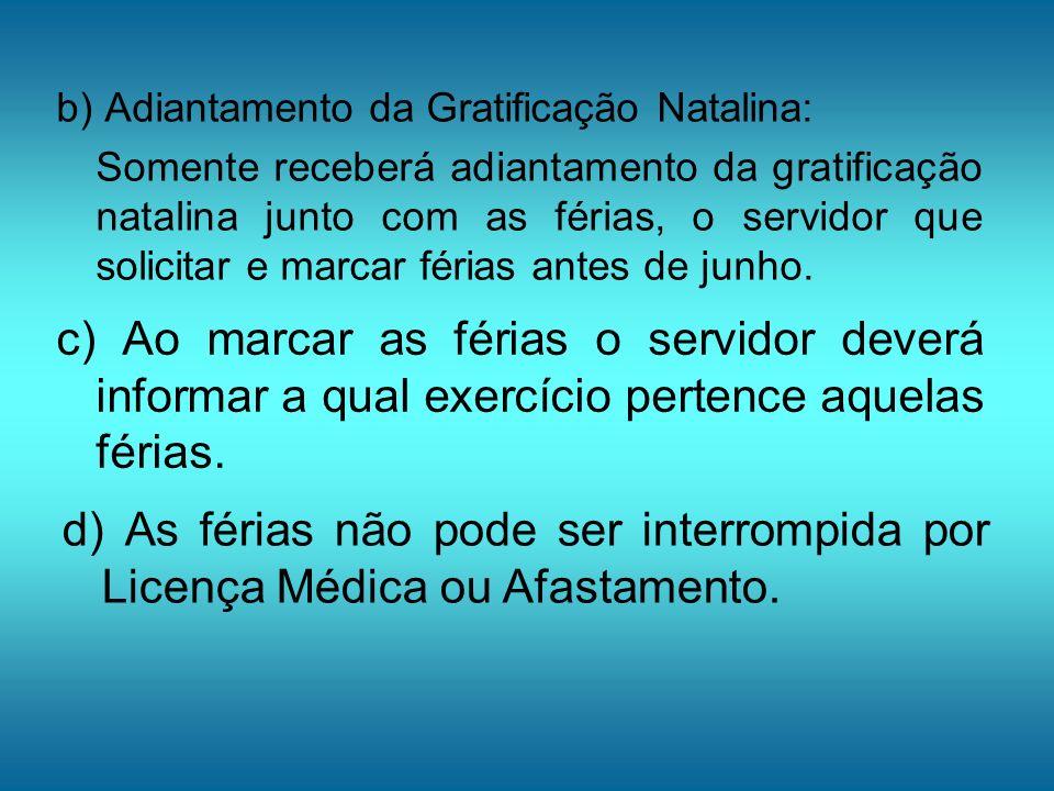 b) Adiantamento da Gratificação Natalina: