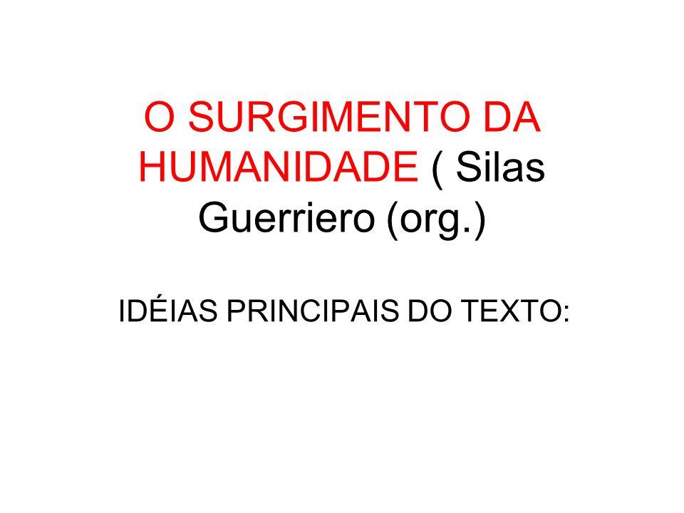 O SURGIMENTO DA HUMANIDADE ( Silas Guerriero (org.)